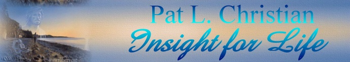 Pat L. Christian ~ Insight for Life: www.insightforlife.com / click here to view Insight For Life on Lilly Of The Valley VA
